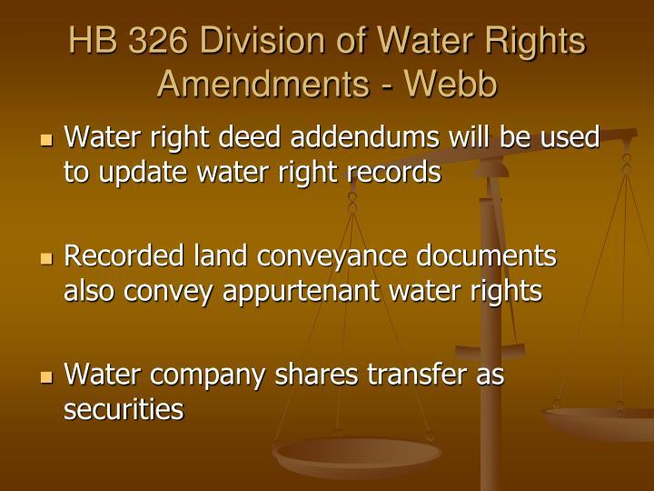 HB 326 Division of Water Rights Amendments - Webb