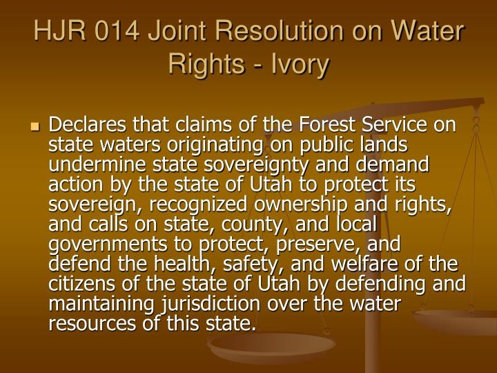HJR 014 Joint Resolution on Water Rights - Ivory