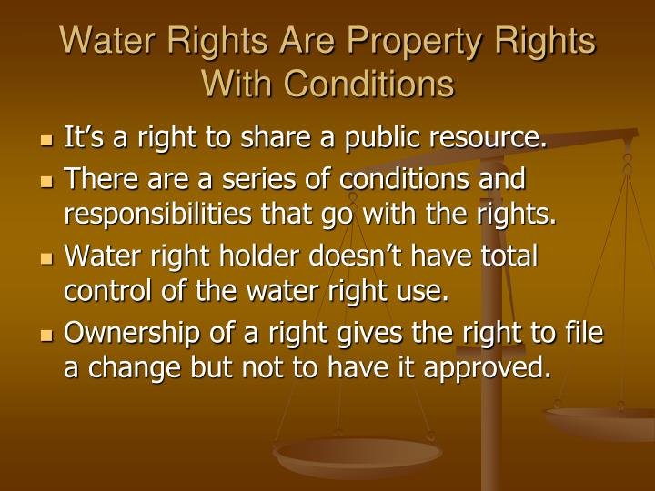 Water Rights Are Property Rights With Conditions