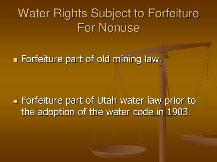 Water Rights Subject to Forfeiture For Nonuse
