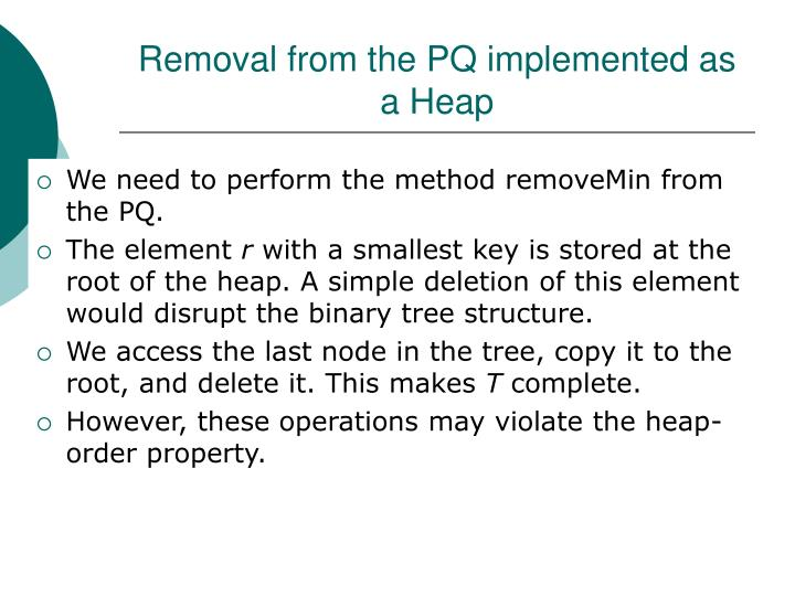 Removal from the PQ implemented as a Heap