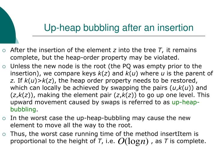 Up-heap bubbling after an insertion