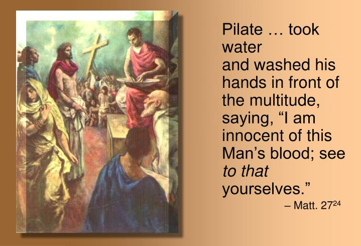 Pilate … took water