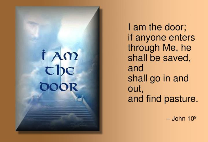I am the door;