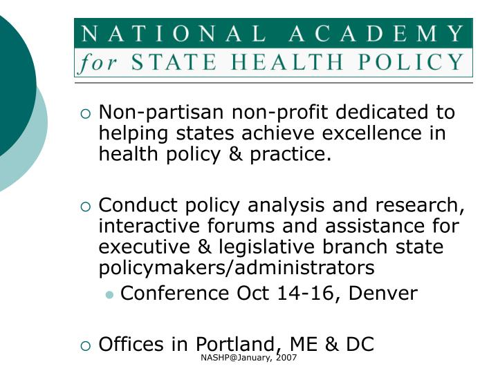 Non-partisan non-profit dedicated to helping states achieve excellence in health policy & practice.