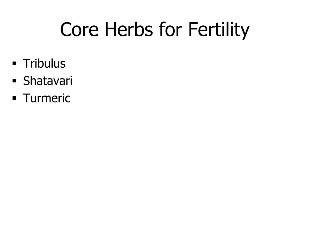 PPT - Core Herbs for Fertility PowerPoint Presentation - ID