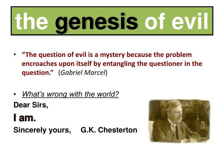 The genesis of evil