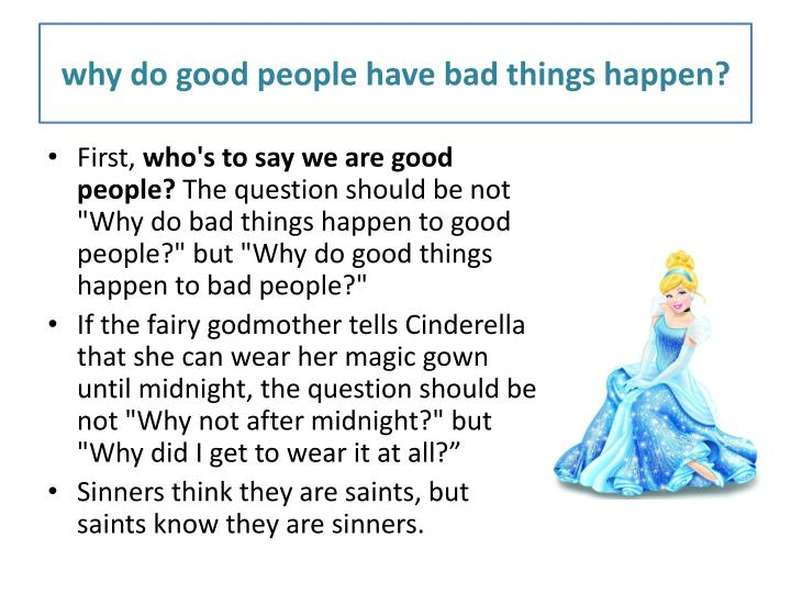 why do good people have bad things happen?