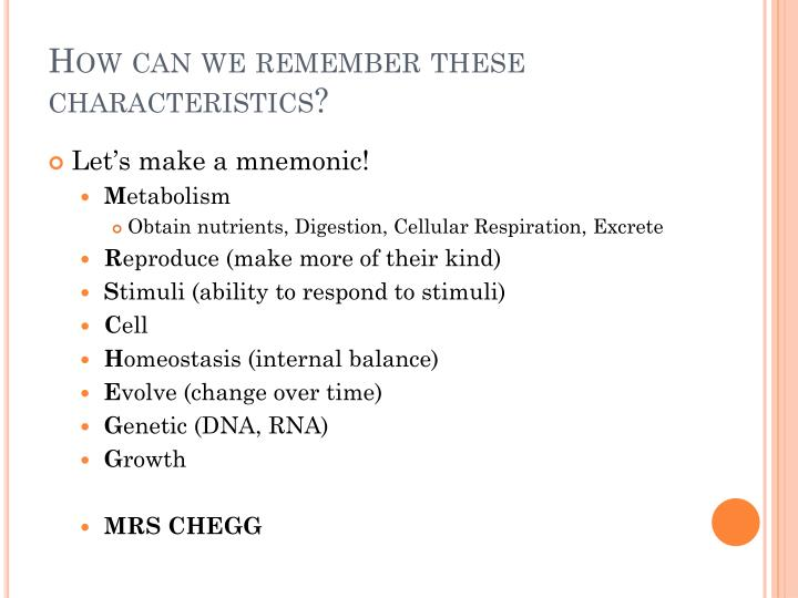 How can we remember these characteristics?