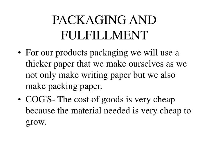 PACKAGING AND FULFILLMENT