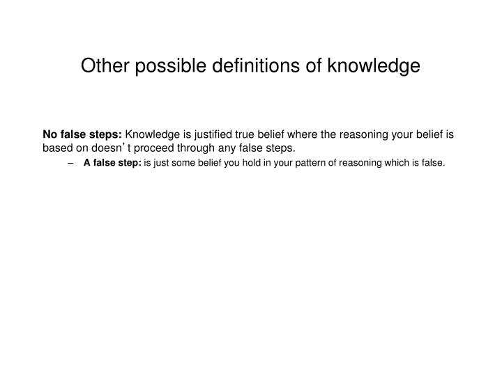 Other possible definitions of knowledge