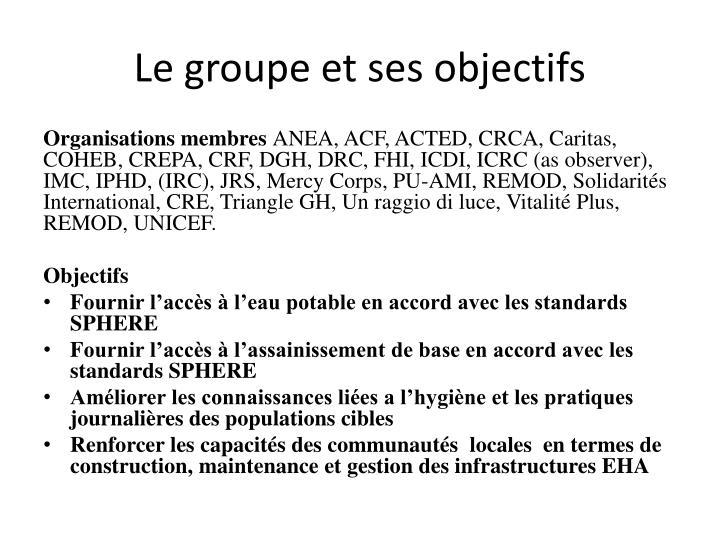 Le groupe et ses objectifs