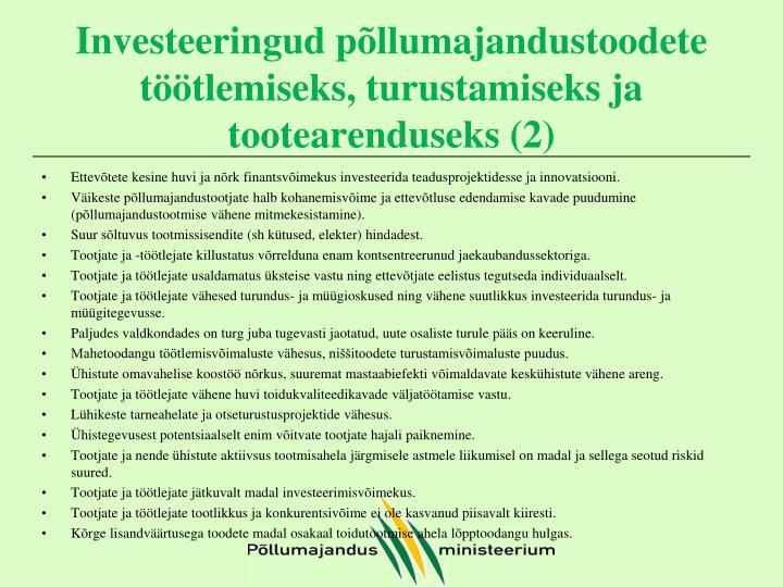 Investeeringud põllumajandustoodete töötlemiseks, turustamiseks ja tootearenduseks (2)