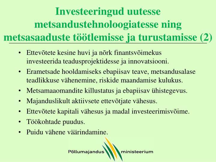 Investeeringud uutesse metsandustehnoloogiatesse ning metsasaaduste töötlemisse ja turustamisse (2)