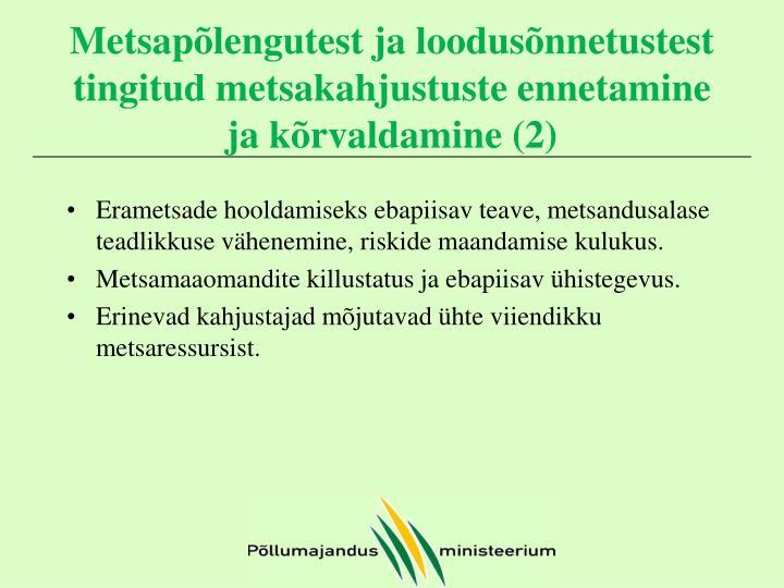 Metsapõlengutest ja loodusõnnetustest tingitud metsakahjustuste ennetamine ja kõrvaldamine (2)