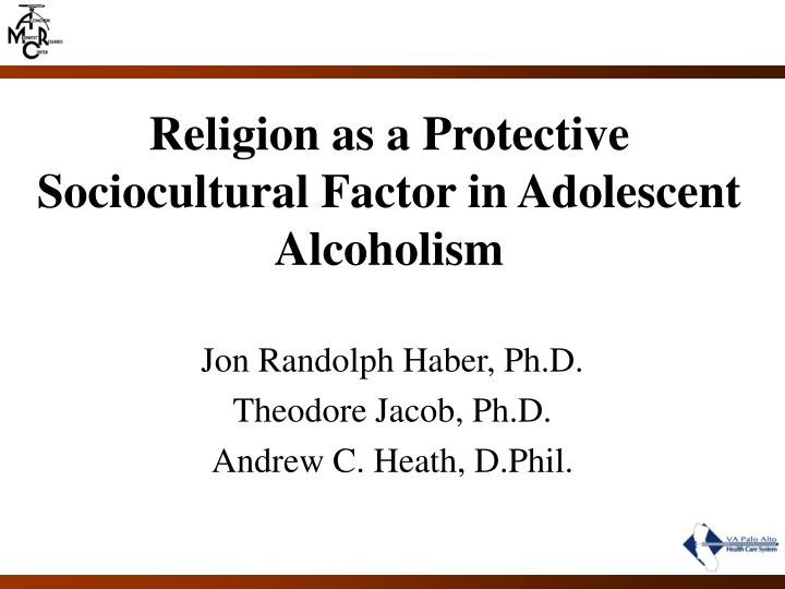 religion as a protective sociocultural factor in adolescent alcoholism n.