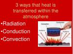 3 ways that heat is transferred within the atmosphere