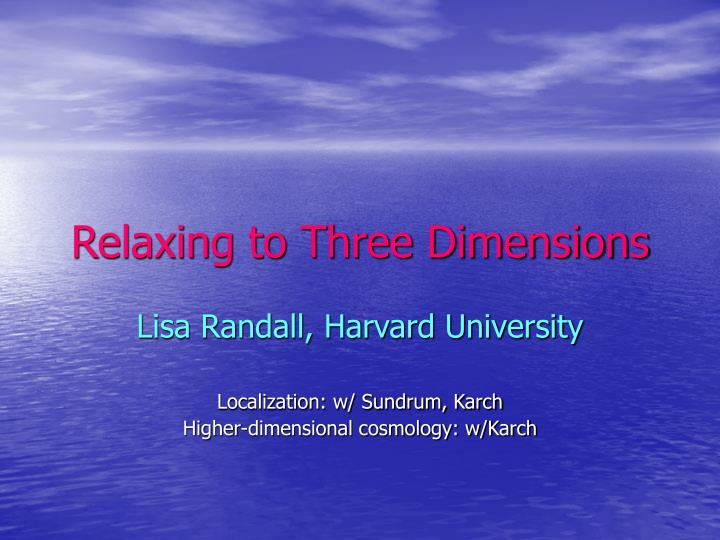 relaxing to three dimensions n.