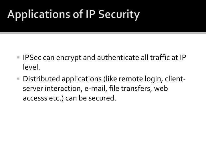 Applications of IP Security