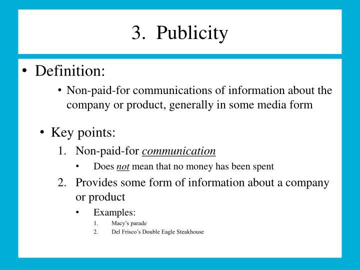 3.  Publicity