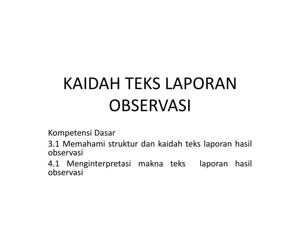 Ppt Kaidah Teks Laporan Observasi Powerpoint Presentation Free Download Id 6194903