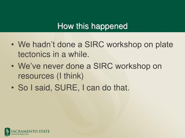 We hadn't done a SIRC workshop on plate tectonics in a while.