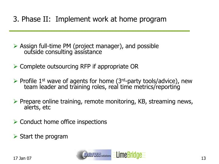 3. Phase II:  Implement work at home program