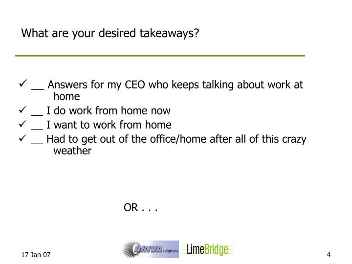 What are your desired takeaways?