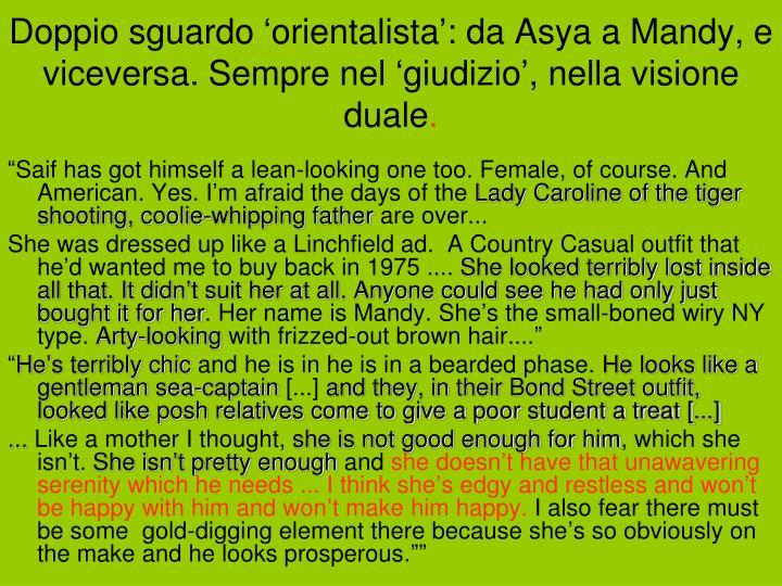 Doppio sguardo 'orientalista': da Asya a Mandy, e viceversa. Sempre nel 'giudizio', nella visione duale
