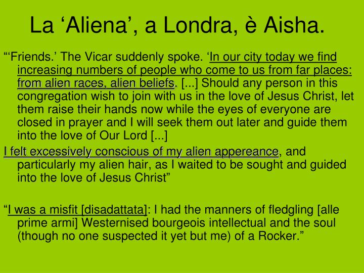 La 'Aliena', a Londra, è Aisha.