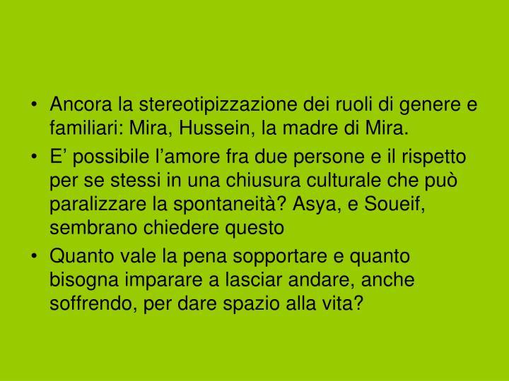 Ancora la stereotipizzazione dei ruoli di genere e familiari: Mira, Hussein, la madre di Mira.