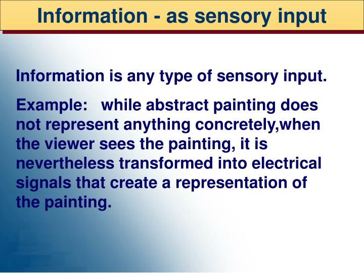 Information - as sensory input