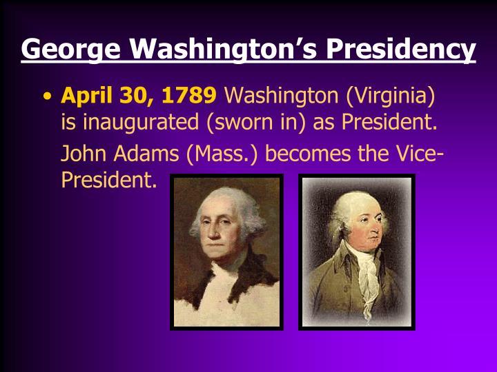 George washington s presidency