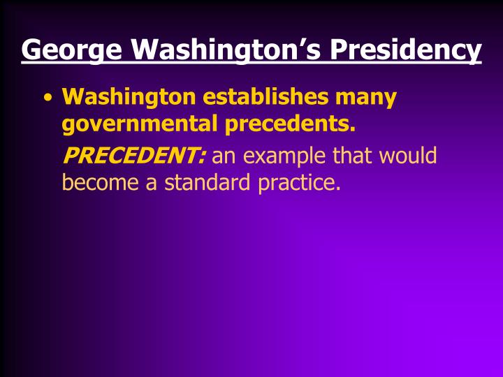 George washington s presidency1