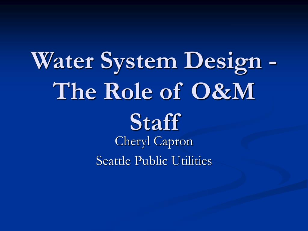 Ppt Water System Design The Role Of O M Staff Powerpoint Presentation Id 6195182
