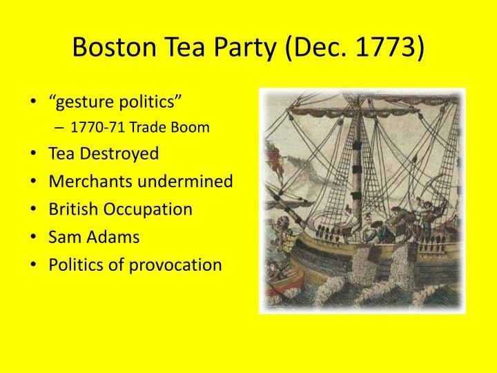 Boston Tea Party (Dec. 1773)