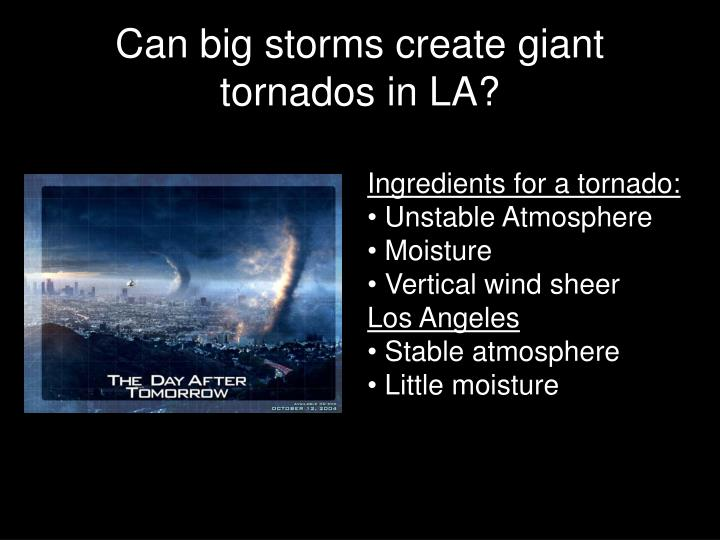 Can big storms create giant tornados in LA?