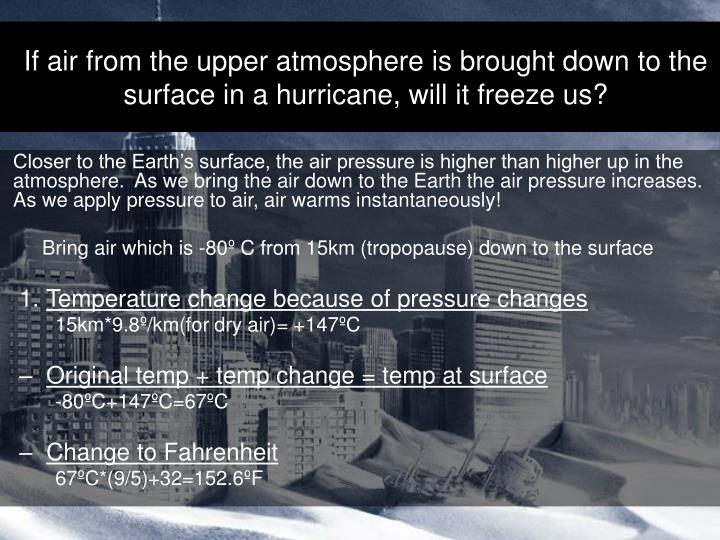 If air from the upper atmosphere is brought down to the surface in a hurricane, will it freeze us?