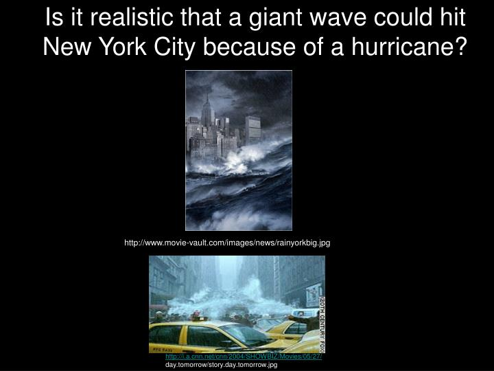 Is it realistic that a giant wave could hit New York City because of a hurricane?
