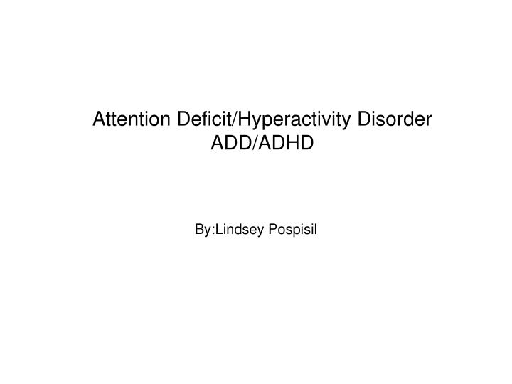 a description of attention deficit hyperactivity disorder adhd