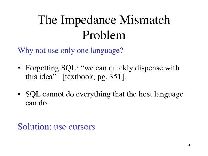 The Impedance Mismatch Problem