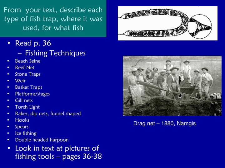 From  your text, describe each type of fish trap, where it was used, for what fish