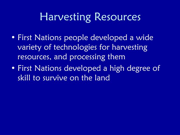 Harvesting Resources