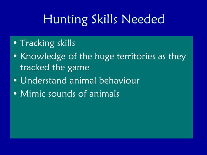 Hunting Skills Needed