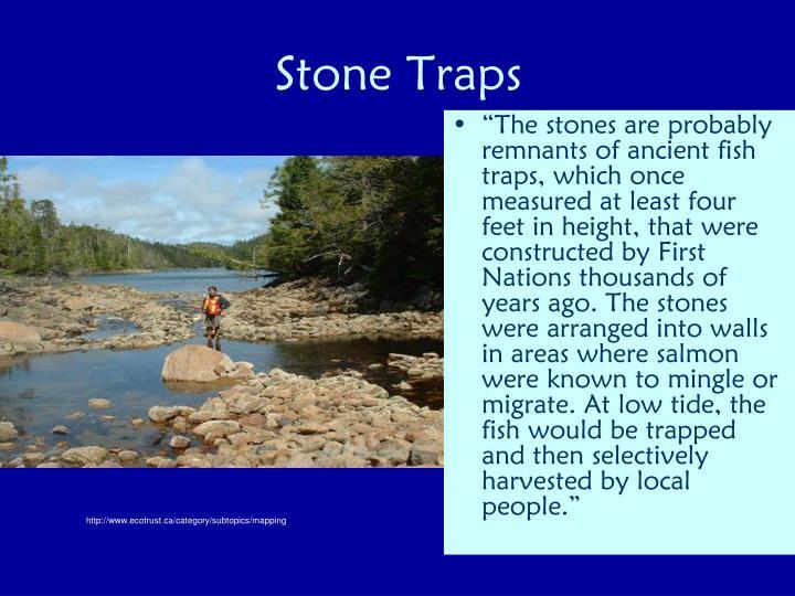 Stone Traps