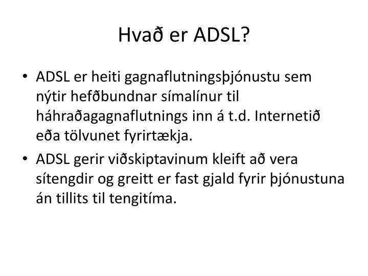 Hvað er ADSL?
