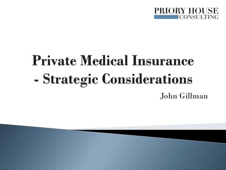 Private medical insurance strategic considerations