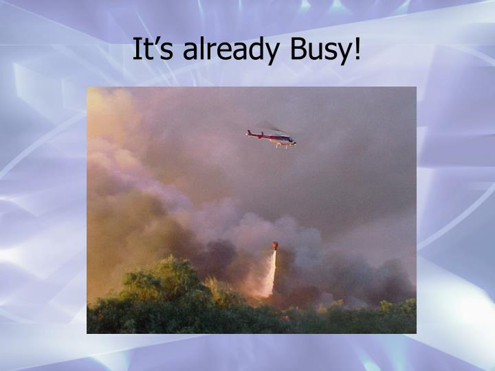 It's already Busy!