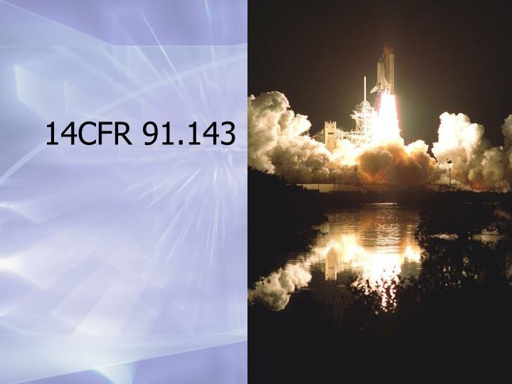 14CFR 91.143
