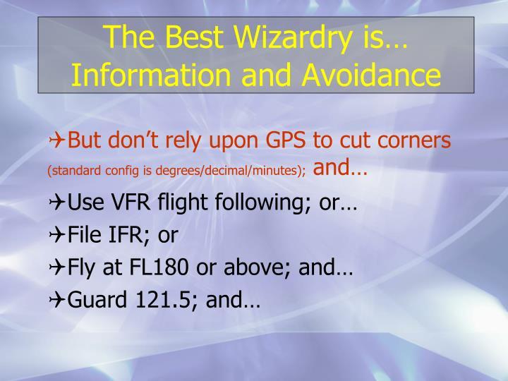 The Best Wizardry is…